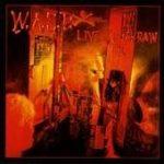 WASP: Live...In The Raw (CD, +bonus tracks) (akciós!)