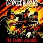 DROPKICK MURPHYS: The Gang's All Here (CD)