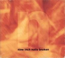 NINE INCH NAILS: Broken (CD)