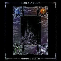BOB CATLEY: Middle Earth (CD)