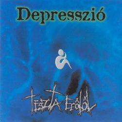 DEPRESSZIÓ: Tiszta erőből (CD) (akciós!)