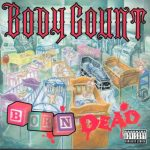 BODY COUNT: Born Dead (CD)