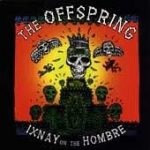 OFFSPRING: Ixnay On The Hombre (CD)