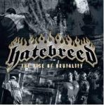 HATEBREED: The Rise Of Brutality (CD)