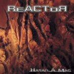 REACTOR: Hasad a mag (CD) (akciós!)