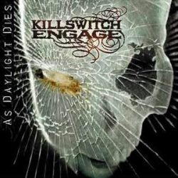 KILLSWITCH ENGAGE: As Daylight Dies (CD)