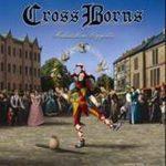 CROSS BORNS: Halhatatlan vágyódás (2CD)
