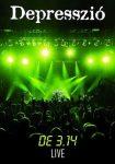 DEPRESSZIÓ: De 3,14 Live DVD+CD (DVD tok)