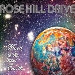 ROSE HILL DRIVE: Moon Is The New Earth (Digi) (CD)