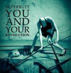 SUPERBUTT: You And Your Revolution (CD)