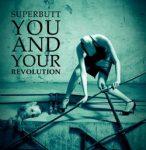 SUPERBUTT: You And Your Revolution (CD) (akciós!)