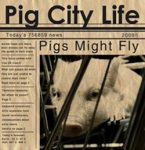 PIGS MIGHT FLY: Pig City Life (CD)