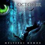 OCTOBER: Mélységi mámor (CD) (akciós!)