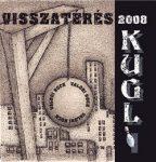 KUGLI: Visszatérés 2008 (CD)