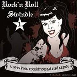 ROCK'N ROLL SWINDLE: 1. (A '90-es évek rockhimn.) (CD)