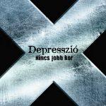 DEPRESSZIÓ: Nincs jobb kor (CD) (akciós!)