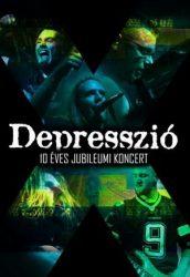 DEPRESSZIÓ: 10 éves jubileumi koncert (DVD) (akciós!)