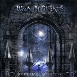 DAWN OF SILENCE: Moment Of Weakness (CD)