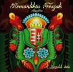ROMANTIKUS ERŐSZAK: A Kárpátok dalai (CD)