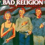 BAD RELIGION: New America (digipack) (CD)