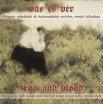 VAS ÉS VÉR: Magyar népdalok és katonadalok (CD)