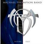 MICHAEL THOMPSON BAND: Future Past (CD)