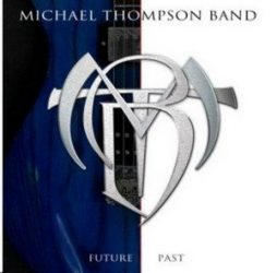 MICHAEL THOMPSON BAND: Future Past (CD)