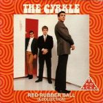 CYRKLE, THE: Red Rubber Ball (CD)