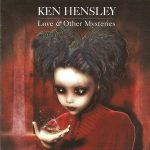 KEN HENSLEY: Love & Other Mysteries (CD)
