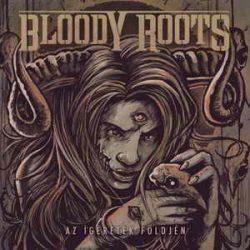 BLOODY ROOTS: Az ígéretek f. (CD+DVD,ltd)