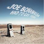 JOE BONAMASSA: Had To Cry Today (180gr,ltd.)