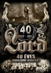 LORD: 40 éves jubileumi koncert (DVD)