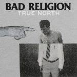 BAD RELIGION: True North (CD)
