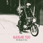 ALKALINE TRIO: My Shame Is True (ltd.) (CD)