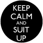 KEEP CALM AND SUIT UP (jelvény, 2,5 cm)