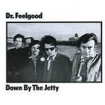 DR.FEELGOOD: Down By The Jetty (1975) (LP)