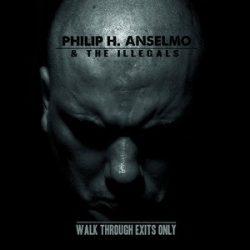 PHIL ANSELMO: Walk Through Exits Only (digipack) (CD)