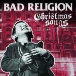 BAD RELIGION: Christmas Songs (CD)