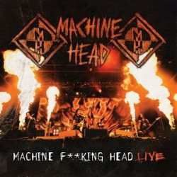 MACHINE HEAD: Machine Fxxking Head Live (CD)