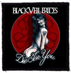 BLACK VEIL BRIDES: Die For You (95x95) (felvarró)