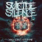 SUICIDE SILENCE: You Can't Stop Me (CD)
