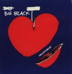 BIG BLACK: Hearbeat (LP single, vinyl)