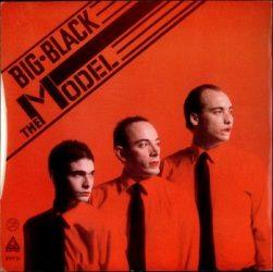 BIG BLACK: The Model (LP single,vinyl)