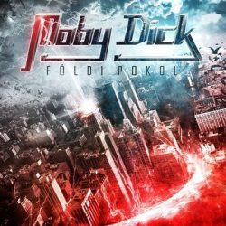 MOBY DICK: Földi Pokol (CD+DVD, Club202)