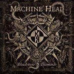 MACHINE HEAD: Bloodstone & Diamonds (CD)