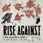 RISE AGAINST: Long Forgotten Songs (2013) (CD)