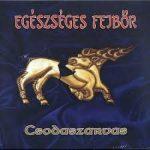 EGÉSZSÉGES FEJBŐR: Csodaszarvas (digipack) (CD)