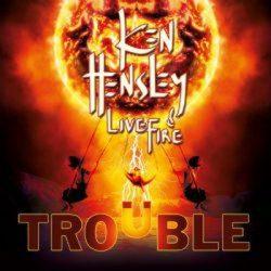 KEN HENSLEY: Trouble (CD)