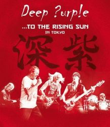 DEEP PURPLE: To The Rising Sun (Blu-ray)