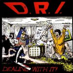 D.R.I.: Dealing With It! (CD)